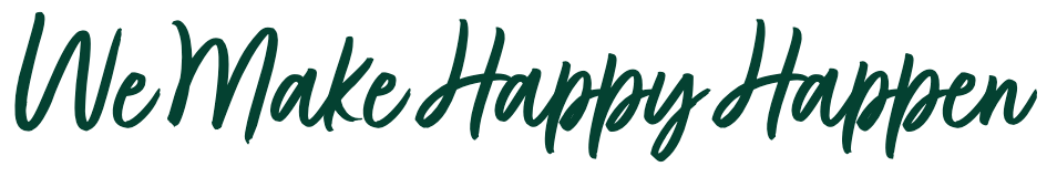 We Make Happy Happen